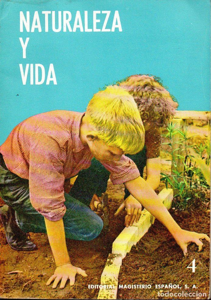 NATURALEZA Y VIDA CURSO CUARTO MAGISTERIO ESPAÑOL, 1967 (Libros de Segunda Mano - Libros de Texto )