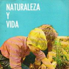 Libros de segunda mano: NATURALEZA Y VIDA CURSO CUARTO MAGISTERIO ESPAÑOL, 1967. Lote 121199003
