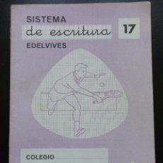 Libros de segunda mano: SISTEMA DE ESCRITURA- 17 EDELVIVES. Lote 121802723