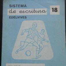 Libros de segunda mano: SISTEMA DE ESCRITURA- 18 EDELVIVES. Lote 121802767