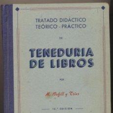 Libros de segunda mano - Tratado Didáctico Teórico - Práctico de Teedurías de Libros. M. Bofill y Trías 1948. 21x15, 5. Tapas - 121827918