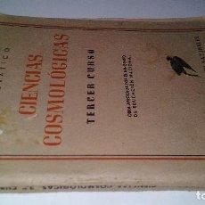 Libros de segunda mano: CIENCIAS COSMOLÓGICAS-SALUSTIO ALVARADO-TERCER CURSO-1944-. Lote 122224347