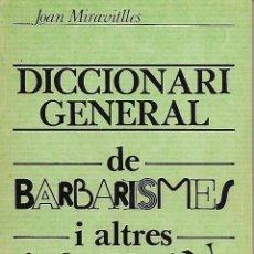 Libros de segunda mano: DICCIONARI GENERAL DE BARBARISMES I ALTRES INCORRECCIONS. CATALÀ. Lote 123446103