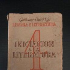 Libros de segunda mano: INICIACION A LA LITERATURA-GUILLERMO DIAZ PLAJA-CUARTO CURSO-EDIT.LA ESPIGA-1957-BARCELONA-. Lote 123853158