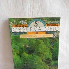 Libros de segunda mano: M69 LIBRO DE TEXTO, CIENCIAS NATURALES OBSERVATORIO 5. EGB. SM 1984. Lote 124210279