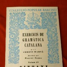 Libros de segunda mano: EXERCICIS DE GRAMÀTICA CATALANA (1937) JERONI MARVÀ - SINTAXI VOL. IV SEGONA PART Nº 48 ED. -BARCINO. Lote 124301011