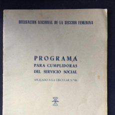 Libros de segunda mano: PROGRAMA PARA CUMPLIDORAS DEL SERVICIO SOCIAL. 1957. SECCION FEMENINA. LEER MAS.... Lote 124375559