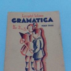 Libros de segunda mano: GRAMÁTICA / EZEQUIEL SOLANA / PRIMER GRADO / EDITORIAL ESCUELA ESPAÑOLA. Lote 124466563