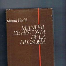 Libros de segunda mano: MANUAL DE HISTORIA DE LA FILOSOFIA JOHANN FISCHL HERDER 1977. Lote 124636039