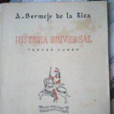 Libros de segunda mano: HISTORIA UNIVERSAL. TERCER CURSO. A. BERMEJO DE LA RICA.. Lote 124867071