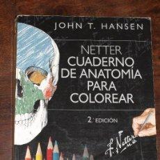 Libros de segunda mano: CUADERNO DE ANATOMIA PARA COLOREAR.NETTER. JOHN T. HANSEN. ELSEVIER MASSON. VER FOTOS Y DESCRIPCION. Lote 125051667