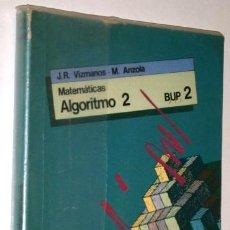 Libros de segunda mano: ALGORITMO 2º BUP POR VIZMANOS Y ANZOLA DE EDICIONES SM EN MADRID 1990. Lote 125098531