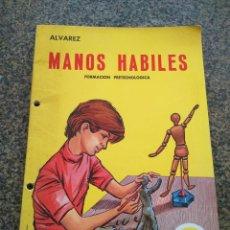 Libros de segunda mano: MANOS HABILES - FORMACION PRETECNOLOGICA -- 6º - ALVAREZ - EDITORIAL MIÑON 1972 --. Lote 125302747