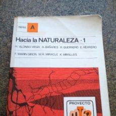 Libros de segunda mano: HACIA LA NATURALEZA -- 1 -- SERIA A -- PROYECTO ALHAMBRA 1982 --. Lote 125303071