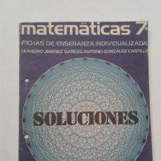 Libros de segunda mano: MATEMÁTICAS 7º FICHAS DE ENSEÑANZA INDIVIDUALIZADA SOLUCIONES LEANDRO JIMÉNEZ GARCES ED. ANAYA. Lote 125319179