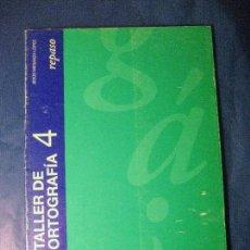 Libros de segunda mano: TALLER DE ORTOGRAFIA 4. Lote 125337607
