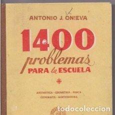 Libros de segunda mano: 1400 PROBLEMAS PARA LA ESCUELA ANTONIO J. ONIEVA. Lote 125347511
