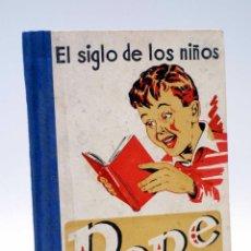 Libros de segunda mano: EL SIGLO DE LOS NIÑOS. PEPE 2º SEGUNDO. MÉTODO DE LECTURA (RAIMUNDO GÓMEZ TUTOR), 1947. 27ª EDICIÓN. Lote 125415347