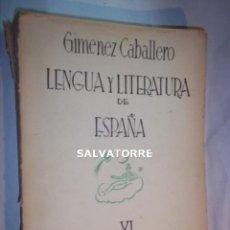 Libros de segunda mano: GIMENEZ CABALLERO. LENGUA Y LITERATURA DE ESPAÑA.VI.LA EDAD DE PLATA.TEATRO Y PROSA.. Lote 125459447