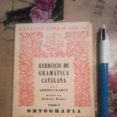 Libros de segunda mano: EXERCICIS DE GRAMÀTICA CATALANA. VOLUM I, ORTOGRAFIA. Nº 24 - JERONI MARVÀ - 1956. Lote 125855743