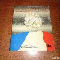 Libros de segunda mano: LIBRO DE TEXTO: ICI, LA FRANCE 3 BACHILLERATO, EDICIONES SM. 1977. Lote 126214283