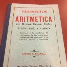 Libros de segunda mano: RUDIMENTOS DE ARITMETICA - JOSE DALMAU - LIBRO DEL ALUMNO - IMPECABLE. Lote 126241703