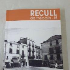 Libros de segunda mano: RECULL DE TREBALLS 15. Lote 126659822