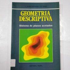 Libros de segunda mano: GEOMETRIA DESCRIPTIVA. TOMO II. SISTEMA DE PALNOS ACOTADOS. F. JAVIER RODRIGUEZ DE ABAJO. TDK203. Lote 127100003
