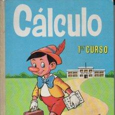 Libros de segunda mano: CÁLCULO PRIMER CURSO S.M. 1967 - PINOCHO. Lote 127497599