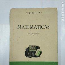Libros de segunda mano: MATEMÁTICAS. CUARTO CURSO. COMPAÑÍA BIBLIOGRÁFICA ESPAÑOLA. TEXTOS E.P. MADRID 1958. TDK33. Lote 127661695