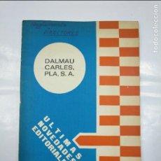 Libros de segunda mano: ULTIMAS NOVEDADES EDITORIALES DALMAU CARLES PLA EDITORES S.A. TDK349. Lote 128517979