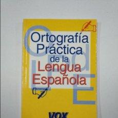 Libros de segunda mano: ORTOGRAFIA PRACTICA DE LA LENGUA ESPAÑOLA. VOX. SAMUEL GILI GAYA. TDK59. Lote 128623067