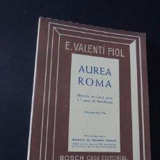 Libros de segunda mano: AUREA ROMA / METODO DE LATIN PARA 5º CURSO BACHILLERATO / VALENTÍ FIOL / BOSCH 1963 / SIN USAR. Lote 160219312