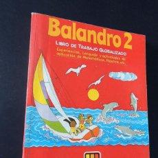 Libros de segunda mano: BALANDRO 2 / LIBRO DE TRABAJO GLOBALIZADO 2º EGB ( E.G.B. ) ED. MANGOLD AÑO 1981 / SIN USAR. Lote 195525790