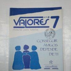 Libros de segunda mano: CONSEGUIR AMIGOS DEPENDE DE TI. VALORES SERIE 7. MATERIA PARA TUTORIAS. EDELVIVES. TDK350. Lote 128851779