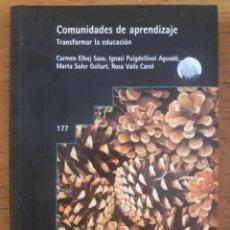 Libros de segunda mano: COMUNIDADES DE APRENDIZAJE TRANSFORMAR LA EDUCACIÓN / CARMEN ELBOJ Y OTROS / EDI. GRAO / 1ª EDICIÓN. Lote 128864891