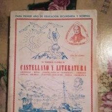 Libros de segunda mano: CASTELLANO Y LITERATURA. PRIMER AÑO DE BACHILLERATO - DR. ENRIQUE CLAVELL B. - CARACAS 1956. Lote 129248791