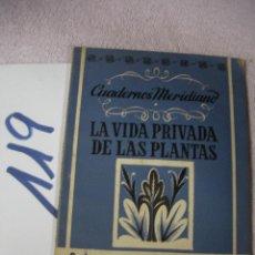 Libros de segunda mano: ANTIGUO LIBRO - LA VIDA PRIVADA DE LAS PLANTAS. Lote 129307943