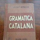 Libros de segunda mano: GRAMÁTICA CATALANA 1951 JOSEP MIRACLE. Lote 129584028