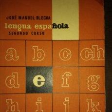 Livros em segunda mão: LENGUA ESPAÑOLA. SEGUNDO CURSO. JOSÉ MANUEL BLECUA. TEXTOS AULA. LIBRERÍA GENERAL. AÑO 1958. RÚSTICA. Lote 129717890