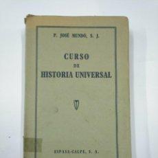 Libros de segunda mano: CURSO DE HISTORIA UNIVERSAL. P. JOSE MUNDO S.J. ESPASA CALPE. 1947. TDK351. Lote 130481818