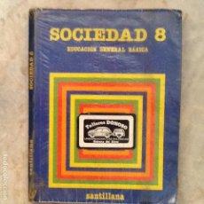 Libros de segunda mano: SOCIEDAD 8 EGB. ED. SANTILLANA. 1984. Lote 130779936