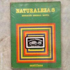 Libros de segunda mano: NATURALEZA 8 EGB. ED. SANTILLANA. 1984. Lote 130780172