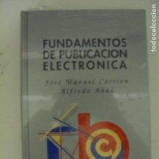 Libros de segunda mano: FUNDAMENTOS DE PUBLICACION ELECTRONICA CARRION/ABAD.TAJAMAR. Lote 130854112