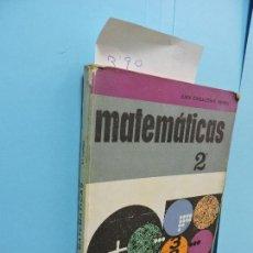 Libros de segunda mano: MATEMÁTICAS 2. CASULLERAS REGAS, JUAN. ED. ANAYA. MADRID 1968. Lote 130885972