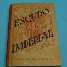 Libros de segunda mano: ESCUDO IMPERIAL. HIJOS DE SANTIAGO RODRÍGUEZ. ILUSTRACIONES DE FORTUNATO JULIÁN. 1943. Lote 130959920