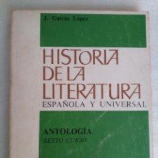 Libros de segunda mano: HISTORIA DE LA LITERATURA ESPAÑOLA Y UNIVERSAL, 6º CURSO, J.GARCIA LOPEZ, EDITORIAL TEIDE. Lote 131002280