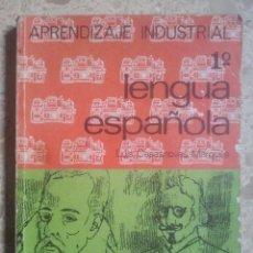 Libros de segunda mano: LENGUA ESPAÑOLA - 1º - APRENDIZAJE INDUSTRIAL - EDITORIAL EVEREST, 1966. Lote 131106124