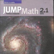 Libros de segunda mano: JUMP MATH PRACTICA Y EVALUACION 2.1 .. Lote 131262920