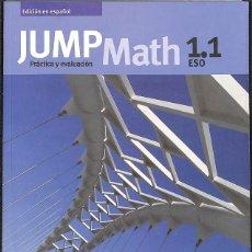 Libros de segunda mano: JUMP MATH PRACTICA Y EVALUACION 1.1 ESO.. Lote 131262924